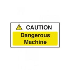 Caution Dangerous Machine Sign 100x200mm