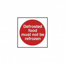 Defrosted Food Must Not Be Re-Frozen Notice 100x100mm