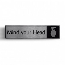 Mind Your Head with Symbol Door Sign Brushed Silver Aluminium 43x178mm